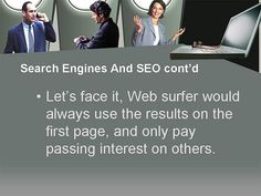SEO is the best way to establish your business online. If your website is near the top of the list on SERPs, it almost certainly receive a high volume of targeted traffic