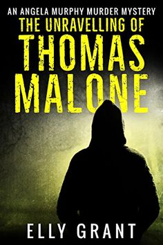 The Unravelling of Thomas Malone (Angela Murphy Murder Mysteries Book by [Grant, Elly] set in Glasgow Murder Mystery Books, Murder Mysteries, Glasgow, Book 1, Tartan, Thriller, Crime, Reading, Movie Posters