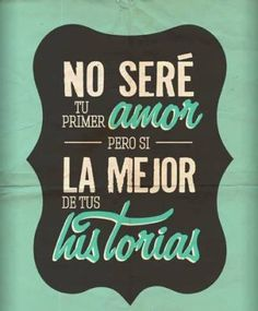 No sere tu primer amor Love Phrases, Love Words, Famous Phrases, Frases Love, Happy End, Quotes En Espanol, Frases Humor, More Than Words, Spanish Quotes
