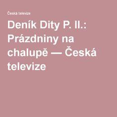 Deník Dity P. II.: Prázdniny na chalupě — Česká televize Diet