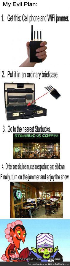 Evil Starbucks plan