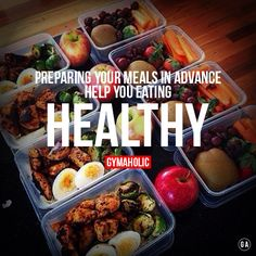 gymaaholic:  Preparing your meals in advance help you eating HEALTHY ! http://www.gymaholic.co/nutrition