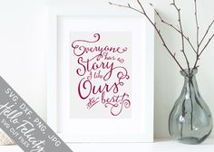 Love Everyone Has A Story SVG Cutting Files By Hello Felicity SVG