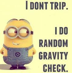 i do 'random gravity checks' at least 5 times a day