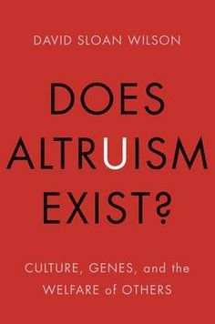 : Culture, Genes, and the Welfare of Others (Foundational Questions in Science) by David Sloan Wilson. It's a challenging read, but I love it! Brain Science, Science Books, Social Science, Social Organization, New Scientist, Social Behavior, Human Condition, Human Nature, New Books