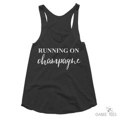 Running On Champagne the perfect tank for your next workout session or race day event.