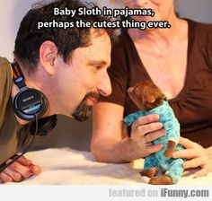 Baby Sloth In Pyjamas Maybe The Cutest Thing...