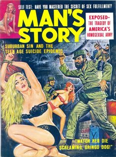 Man's Story, 1965 ~ Watch Her Die Screaming Gringo Dog. Cover art by Norm Eastman. Pulp Fiction Art, Pulp Art, Pulp Magazine, Magazine Art, Magazine Covers, Adventure Magazine, Bd Comics, S Stories, Comic Covers