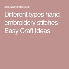 Different types hand embroidery stitches – Easy Craft Ideas
