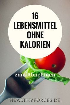 Food without calories: 16 foods to lose weight- Lebensmittel ohne Kalorien: 16 Nahrungsmittel zum Abnehmen Food without calories? Oh yes, there are! Check out this list to see how these foods can help you lose weight! Detox To Lose Weight, Diet Plans To Lose Weight, How To Lose Weight Fast, Diet And Nutrition, Health Diet, Healthy Food List, Healthy Life, Calorie Free Foods, Menu Dieta