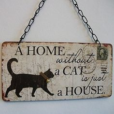 A Home without a Cat sign