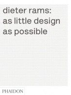 Dieter Rams: As Little Design as Possible