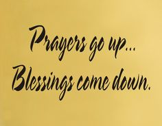 Prayers go up Blessings come down Positive inspirational quote Wall Decal