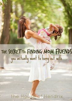 "How to navigate through that socially awkward zone as we befriend other moms 2 simple words make it so much easier.  Very funny bust also sweet post. ""The Secret to Finding Mom Friends You Actually Want to Hang Out With"""