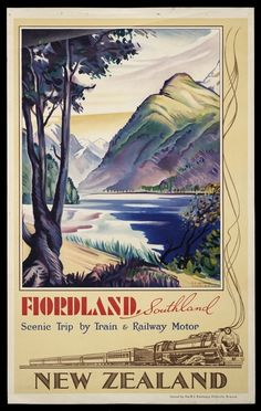 New Zealand Railways Publicity Branch: Fiordland, Southland; scenic trip by train & railway motor / N. Art Deco Posters, Cool Posters, Poster Prints, New Zealand Art, New Zealand Travel, Johann Wolfgang Von Goethe, Tourism Poster, Nz Art, Retro Poster