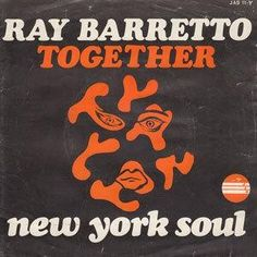 "Ray Barretto's ""Together"" :: Salsa, Latin Soul, Latin Funk, Boogaloo, Puerto Rico, Fania, NYC"