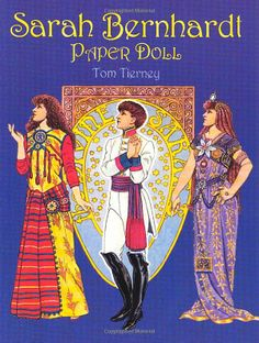 Sarah Bernhardt Paper Doll (Dover Celebrity Paper Dolls): Tom Tierney: 9780486423913: Amazon.com: Books
