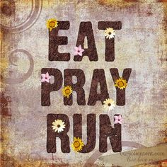 Eat Pray Run Inspirational Run Art Print by oursoleintent