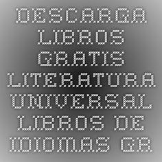 Descarga Libros gratis. Literatura universal. Libros de idiomas. Grandes autores