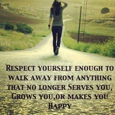 Respect yourself enough... Totally forget about people who have hurt you in the past......never go back, they don't even deserve a small thought from you. LET GO!