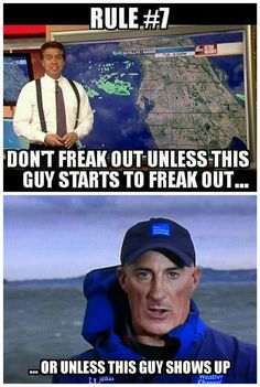 Rules for Florida. Actually, these rules apply for Kansas, too! (Yeah, we've seen Weather Channel vans and Jim Cantore in Wichita before. Florida Funny, Miss Florida, Florida Girl, Florida Humor, Florida Living, Hurricane Memes, Hurricane Party, Jim Cantore, Orlando Strong