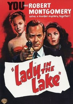 THE LADY IN THE LAKE. Glacially paced Raymond Chandler mystery, hampered immensely by the peep show camera style. 2 stars