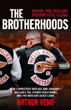 Rebels MC The Brotherhoods Inside the Outlaw Motorcycle Clubs Arthur Veno