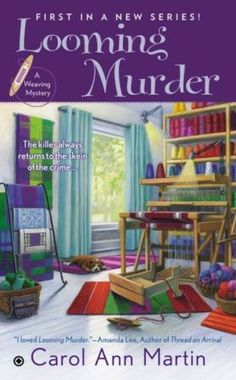 Looming Murder - a new cozy mystery series by Carol Ann Martin