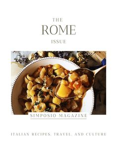 Authentic Roman recipes from the Rome issue of the Simposio magazine: Italian travel, recipes, and culture.