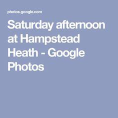 Saturday afternoon at Hampstead Heath - Google Photos