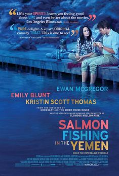 Salmon Fishing in the Yemen , starring Ewan McGregor, Emily Blunt, Amr Waked, Kristin Scott Thomas. A fisheries expert is approached by a consultant to help realize a sheik's vision of bringing the sport of fly-fishing to the desert and embarks on an upstream journey of faith and fish to prove the impossible possible. #Comedy #Drama #Romance