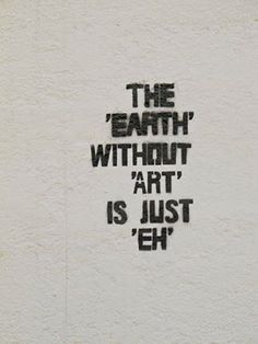 without art...