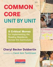 Available 8/15/2013. Common Core, Unit by Unit: 5 Critical Moves for Implementing the Reading Standards Across the Curriculum, by Cheryl Dobbertin – Heinemann Publishing.  Will Common Core switch my focus from students to standards? Will it make my best units obsolete? Will my students be able to meet its ambitious aims? This book lays out how to plan instruction that addresses Common Core reading while opening the door for every student to get noticed—every day.