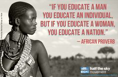 "#quote ""If you educate a man you educate an individual, but if you educate a woman, you educate a nation."" - African proverb"