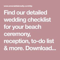 Find our detailed wedding checklist for your beach ceremony, reception, to-do list & more. Download Emerald Isle Realty's destination wedding planning checklist today.