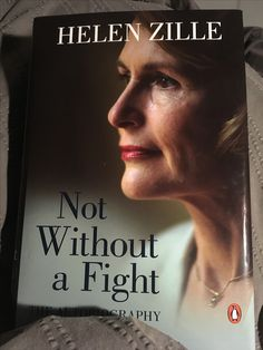 Autobiography by former leader of SA biggest opposition party Not Without A Fight, Helen Zille Get it for R295 http://allafricanbooks.com/