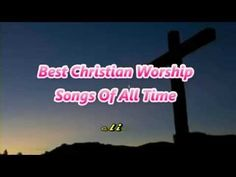 Best Christian Worship Songs Of All Time Vol.2 - YouTube