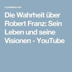 Die Wahrheit über Robert Franz: Sein Leben und seine Visionen - YouTube