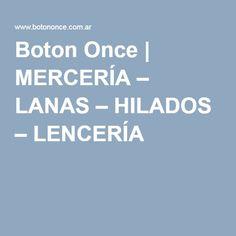 Boton Once | MERCERÍA – LANAS – HILADOS – LENCERÍA