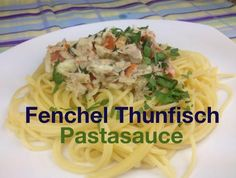 Thunfisch-Fenchel Pastasoße - Rezept von Joes Cucina Verde Spaghetti, Ethnic Recipes, Food, Tuna Recipes, Tomatoes, Cooking, Fennel, Meal, Food Food