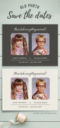 Funny Save the Date Card ideas — A unique and cute way to announce your wedding using old childhood photos.