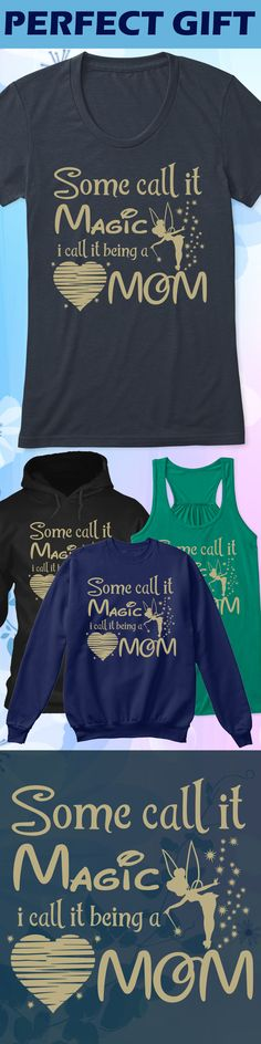 Being a Mom is Magical - Limited edition. Order 2 or more for friends/family & save on shipping! Makes a great gift!