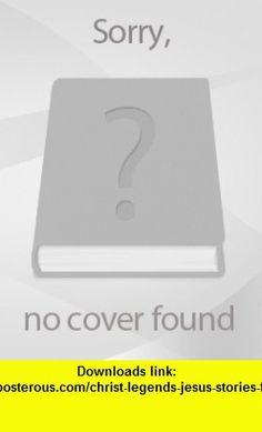 Christ Legends (Jesus Stories for Children of All Ages) eBook Selma Lagerlof ,   ,  , ASIN: B005K01A4A , tutorials , pdf , ebook , torrent , downloads , rapidshare , filesonic , hotfile , megaupload , fileserve