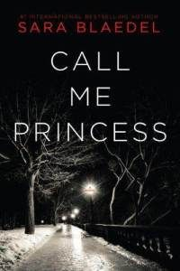 Call Me Princess -  Sara Blaedel - Crime Fiction: A brutal rapist is on the loose and is finding victims through online dating sites  and clubs. Scary good. Set in Copenhagen and translated from the original.