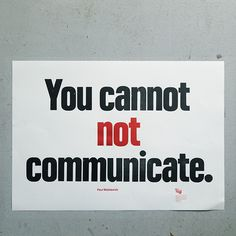 Watzlawick's First Axiom of Communication is the September poster by graphic designer Erik Spiekermann