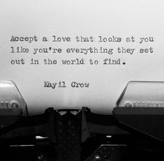 Quotes About Love : QUOTATION – Image : Quotes Of the day – Description Accept a love that looks at you like you're everything they set out in the world to find. Sharing is Power – Don't forget to share this quote ! Poem Quotes, Best Quotes, Poems, True Quotes, Favorite Quotes, Looking At You Quotes, Four Letter Words, I Still Love You, Relationships Love