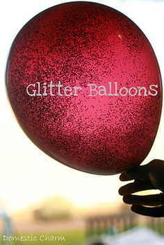 glitter balloons - what a cool idea!! this would be amazing for a birthday. - @Sarah Roe