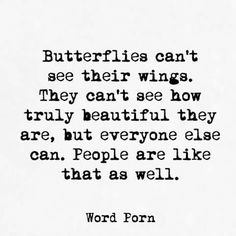 Some people are like butterflies
