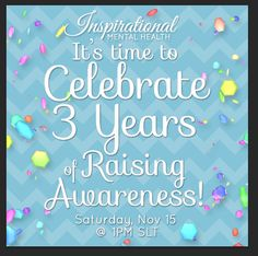 Celebrating 3 Years - Inspirational Mental Health Mental Health Disorders, Time To Celebrate, 3 Years, Inspirational, Celebrities, 3 Year Olds, Celebs, Celebrity, Famous People