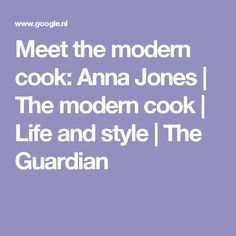 Meet the modern cook: Anna Jones | The modern cook | Life and style | The Guardian